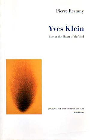 Yves Klein. Fire at the Heart of: Klein, Yves -