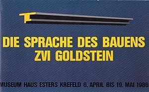 Die Sprache des Bauens. Museum Haus Esters Krefeld, 6. April bis 19. Mai 1986.: Goldstein, Zvi: