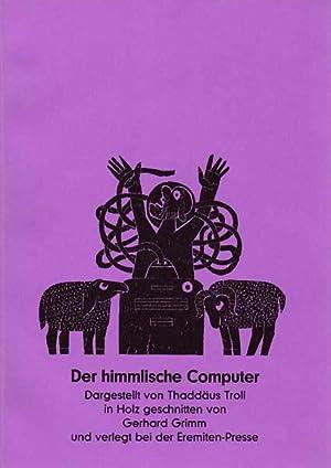 Der himmlische Computer. Dargestellt von Thaddäus Troll, in Holz geschnitten von Gerhard Grimm...