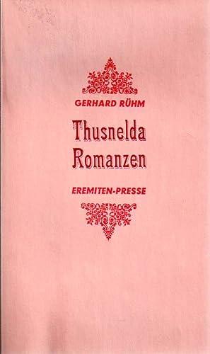 Thusnelda Romanzen.: Rühm, Gerhard:
