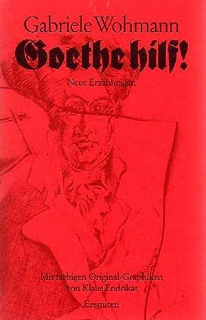 Goethe hilf. Erzählungen. Mit Original-Offsetlithographien von Klaus: Wohmann, Gabriele: