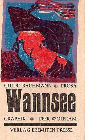 Wannsee. Mit 6 Holzschnitten von Peer Wolfram.: Bachmann, Guido: