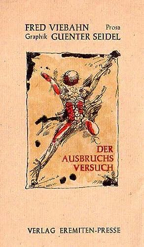 Der Ausbruchsversuch. Mit 7 Originalgraphiken von Günter H. Seidel mit einem Vorwort von V. O....
