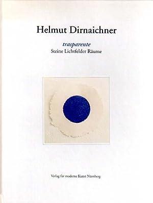 transparente. Steine Lichtfelder Räume.: Dirnaichner, Helmut: