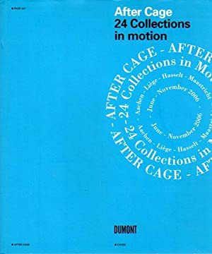 After Cage. 24 Collections in motion. Aachen - Liege - Hasselt - Maastrich. June - November 2006.: ...