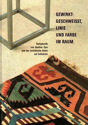 Gewirkt - Geschweisst, Linie und Farbe im Raum. Stahlplastiken von Günther Zins und der ...