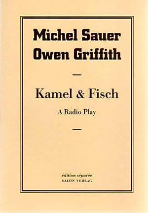 Kamel & Fisch. A Radio Play. Herausgegeben von Reiner Speck und Gerhard Theewen.: Sauer, Michel...