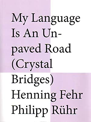 My Language Is An Unpaved Road (Crystal Bridges). This catalogue is an addition to the fim My Lan...
