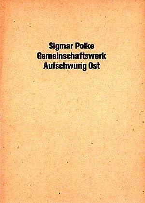 Gemeinschaftswerk Aufschwung Ost. Bruno Brunnet Fine Arts, 8. Mai bis 12. Juni 1993.: Polke, Sigmar...