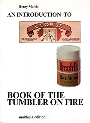 An Introduction To George Brecht`s Book Of The Tumbler On Fire. With Interviews by Ben Vautier and ...