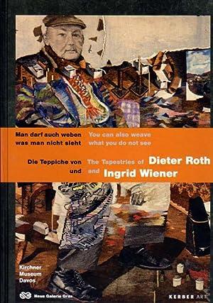 Die Teppiche von Dieter Roth und Ingrid Wiener. The Tapestries of Dieter Roth and Ingrid Wiener. ...