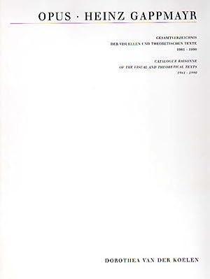 Opus. Gesamtverzeichnis der visuellen und theoretischen Texte 1961-2004 / Catalogue Raisonne ...