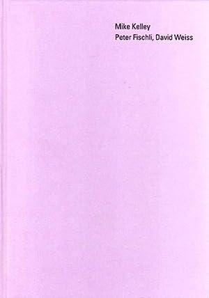 Mike Kelley - Peter Fischli, David Weiss. [13. Juni - 4. November 2000, Sammlung Goetz, Mü...