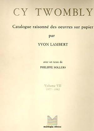 Catalogue raisonne des oeuvres sur papier de Cy Twombly par Yvon Lambert avec un texte de Philippe ...