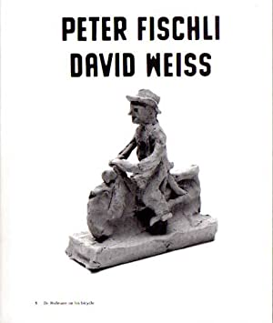 In a restless world.: Fischli, Peter - David Weiss: