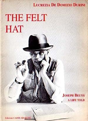 The felt hat. Joseph Beuys - a: Beuys, Joseph) -