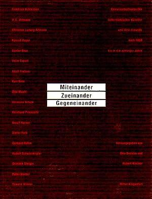 Miteinander - Zueinander - Gegeneinander. Gemeinschaftsarbeiten österreichischer: Breicha, Otto [und]