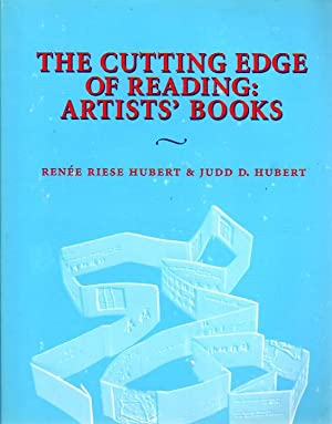The Cutting Edge Of Reading: Artists Books.: Hubert, Renee Riese