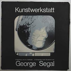 Kunstwerkstatt. 12 Serigrafien nach Skulpturen von George Segal.: Segal, George - B. Matthäus und H...