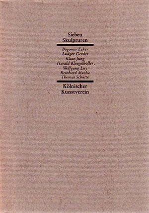 Sieben Skulpturen. Bogomir Ecker, Ludger Gerdes, Klaus