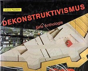 Dekonstruktivismus. Eine Anthologie.: Papadakis, Andreas [Herausgeber]: