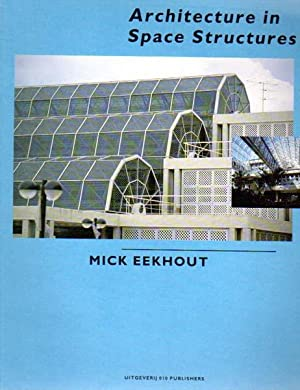 Architecture in Space Structures.: Eekhout, Mick: