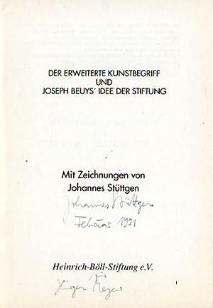 Der erweiterte Kunstbegriff und Joseph Beuys` Idee der Stiftung. Mit Zeichnungen von Johannes St&...