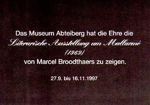 Literarische Ausstellung um Mallarme (1969). 27.9. bis: Broodthaers, Marcel: