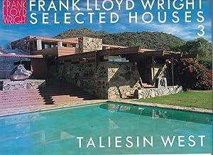 Selected Houses 3: Taliesin West.: Wright, Frank Lloyd - Yukio Futagawa [Herausgeber]: