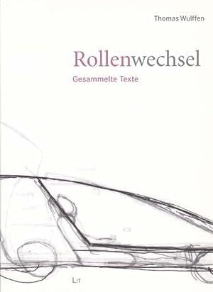 Rollenwechsel. Gesammelte Texte.: Wulffen, Thomas: