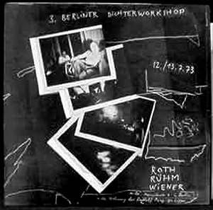 Selten gehörte Musikvon den 3. Berliner Dichterworkshop. 12. / 13.7.73 Roth - Rühm -...