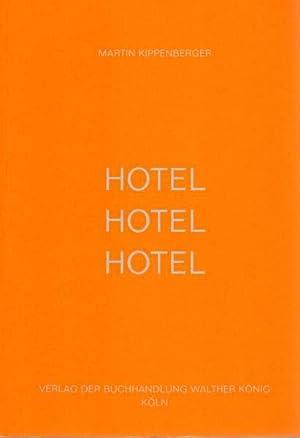 Hotel-Hotel / Hotel-Hotel-Hotel / No Drawing No: Kippenberger, Martin: