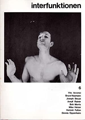 Interfunktionen 6. Vito Acconci. Bruce Nauman. Joseph Beuys. Arnulf Rainer. Bob Morris. Mike Heizer...
