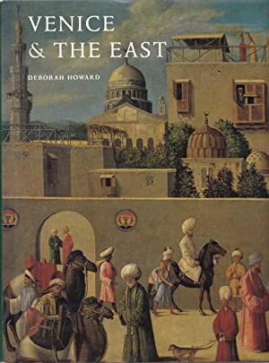 Venice & The East. The impact of the islamic World on venetian architecture 1100 - 1500.: ...