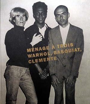 Menage a trois. 10. Februar bis 20.: Warhol, Andy [und]