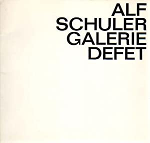Bilder - Objekte - Zeichnungen. Galerie Defet, Nürnberg, 21.2.70 - 25.3.70.: Schuler, Alf: