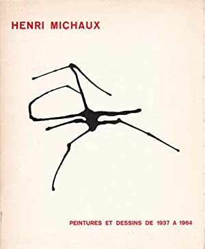 Peintures et Dessins de 1937 a 1964.: Michaux, Henri: