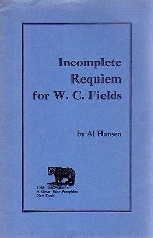 Incomplete Requiem for W. C. Fields.: Hansen, Al: