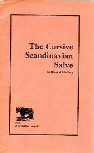 The Cursive Scandinavian Salve.: Klintberg, Bengt af: