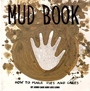 Mud Book. How To Make Pies and Cakes. By John Cage and lois Long. With a Note by John Russel.: Cage...