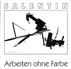 Arbeiten ohne Farbe. Mit einem einführenden Text von Thomas Hirsch.: Salentin, Hans :