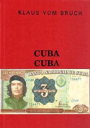 Cuba Cuba Cuba. [Kestner Gesellschaft, Hannover, 4. August bis 24. August 1997].: Bruch, Klaus vom: