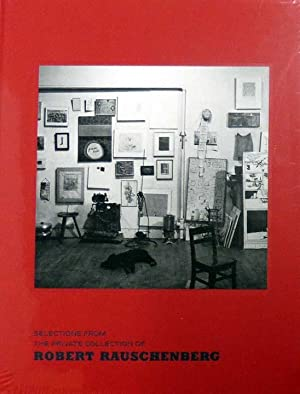 Selections from the Private Collection of Robert Rauschenberg.: Rauschenberg, Robert: