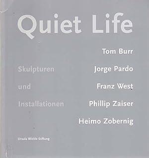Quiet Life. Skulpturen und Installationen. Tomm Burr: Neff, Michael [Herausgeber]: