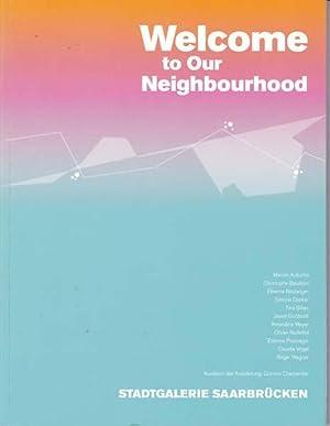 Welcome to our neighbourhood. Martin Auburtin, Christophe: Charpentier, Corinne [Herausgeber]: