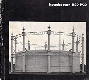 Industriebauten. 1830 - 1930. Eine fotografische Dokumentation: Becher, Bernd und