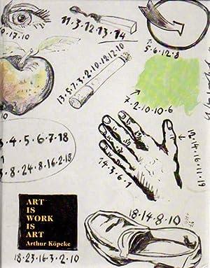 Art is work is art. Arthur Köpcke: Köpcke, Arthur: