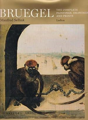 Bruegel. The Complete Paintings, Drawings and Prints.: Bruegel, Pieter -