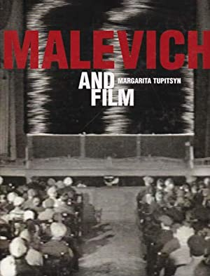 Malevich and Film. [By] Margarita Tupitsyn. With: Malevitch, Kazimir:
