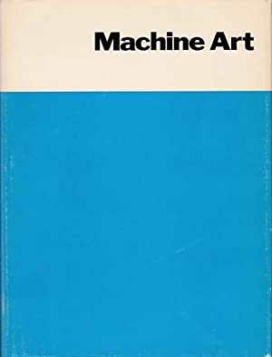 Machine Art. March 6 to April 30, 1934. (Reprint Edition 1969).